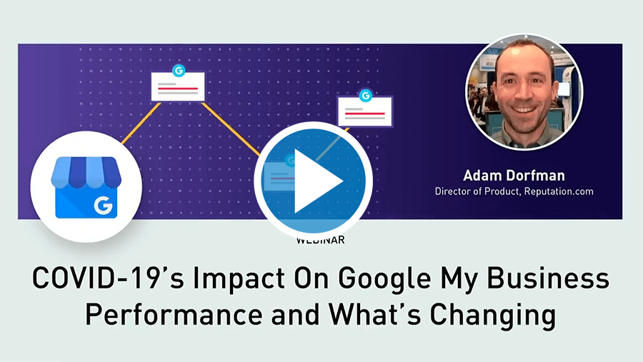 resources vebinar COVID 19S impact - COVID-19's Impact On Google My Business Performance And What's Changing